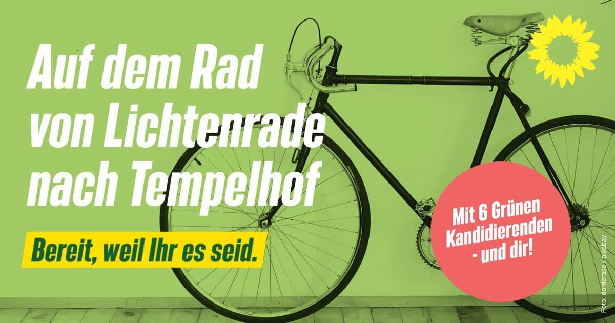 Auf dem Rad von Lichtenrade nach Tempelhof. Berait weil Ihr es seid. Mit 6 GRÜNEN Kandidierenden und dir.