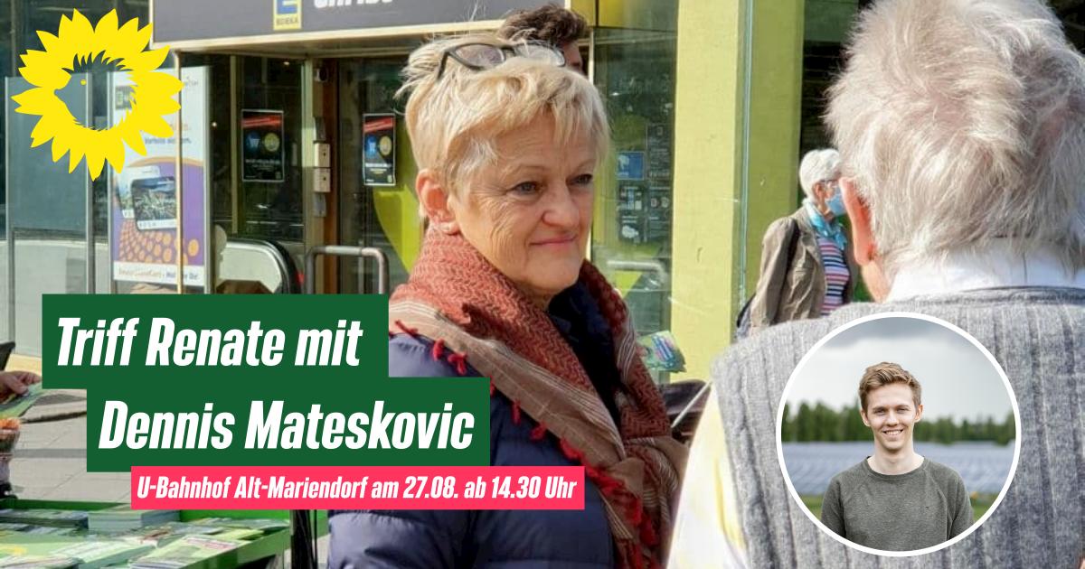 Triff Renate mit Dennis Mateskovic am U-Bahnhof Alt-Mariendorf am 27.08. ab 14.30 Uhr.